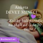 ANKETA : Koliko boli porodjaj na skali od 5 do 10 i zašto ?